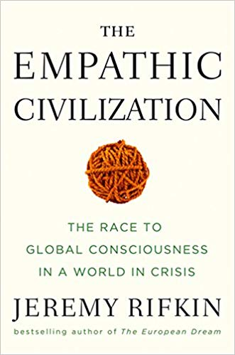 The Empathic Civilization: The Race to Global Consciousness in a World in Crisis.
