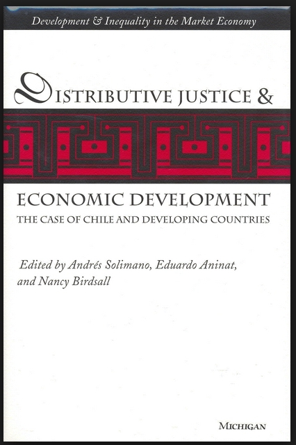 Distributive Justice and Economic Development: The Case of Chile and Developing Countries (Development & Inequality in the Market Economy)