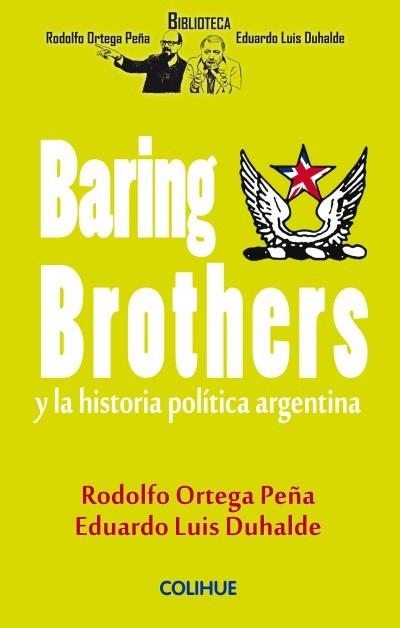 BARING BROTHERS Y LA HISTORIA POLÍTICA ARGENTINA