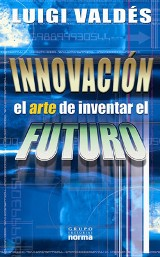 INNOVACIÓN. EL ARTE DE INVENTAR EL FUTURO.