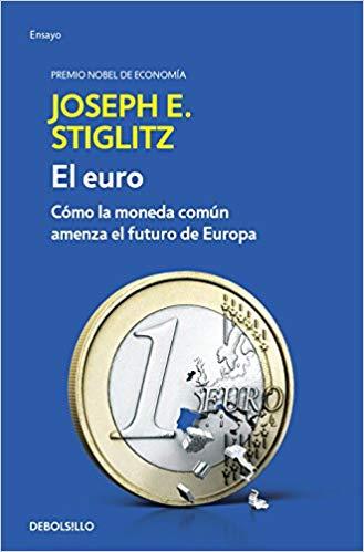EL EURO: CÓMO LA MONEDA COMÚN AMENAZA EL FUTURO DE EUROPA.