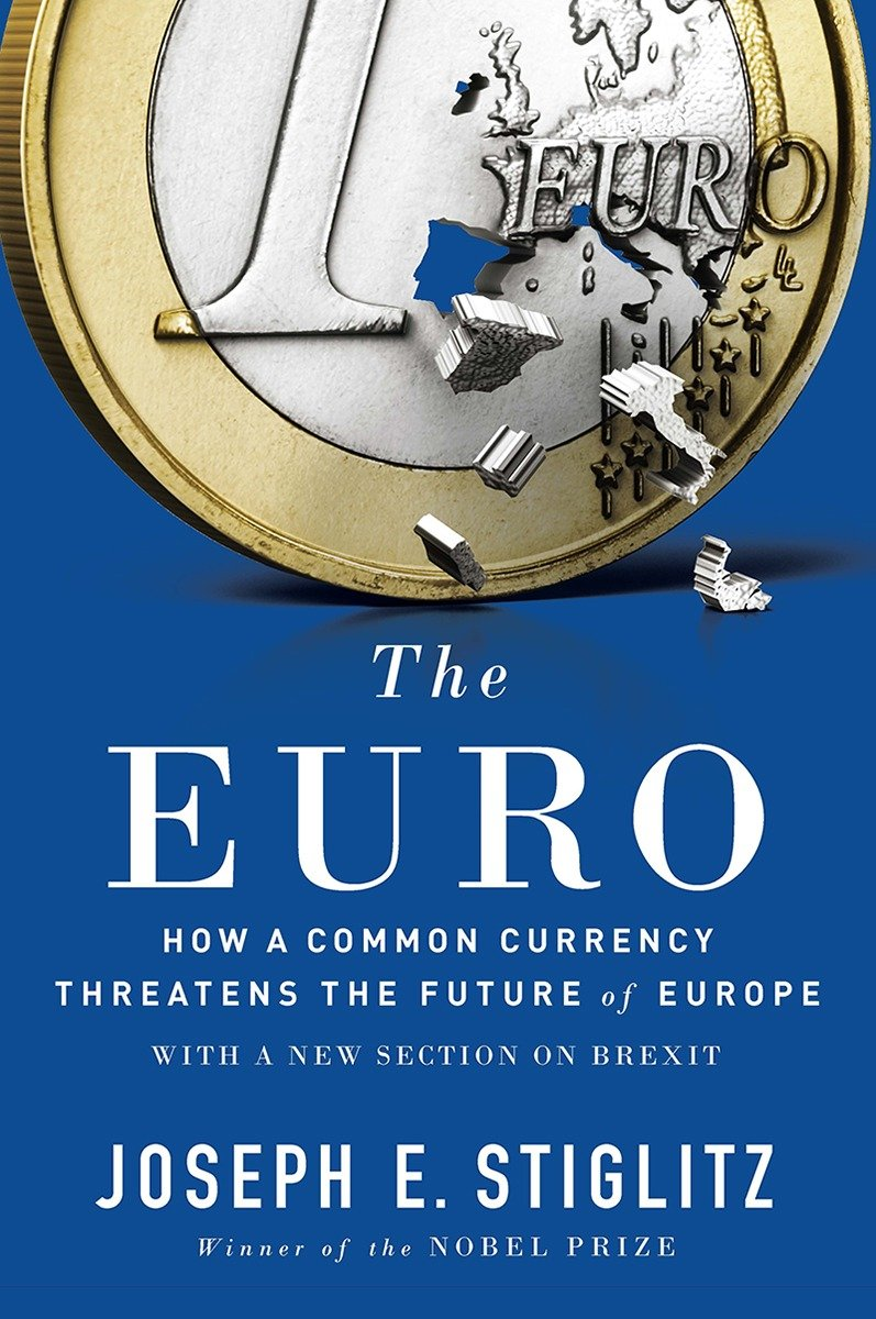 The Euro: How a Common Currency Threatens the Future of Europe.