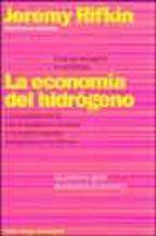 LA ECONOMÍA DEL HIDRÓGENO: LA CREACIÓN DE LA RED ENERGÉTICA MUNDIAL Y LA REDISTRIBUCIÓN DEL PODER EN LA TIERRA