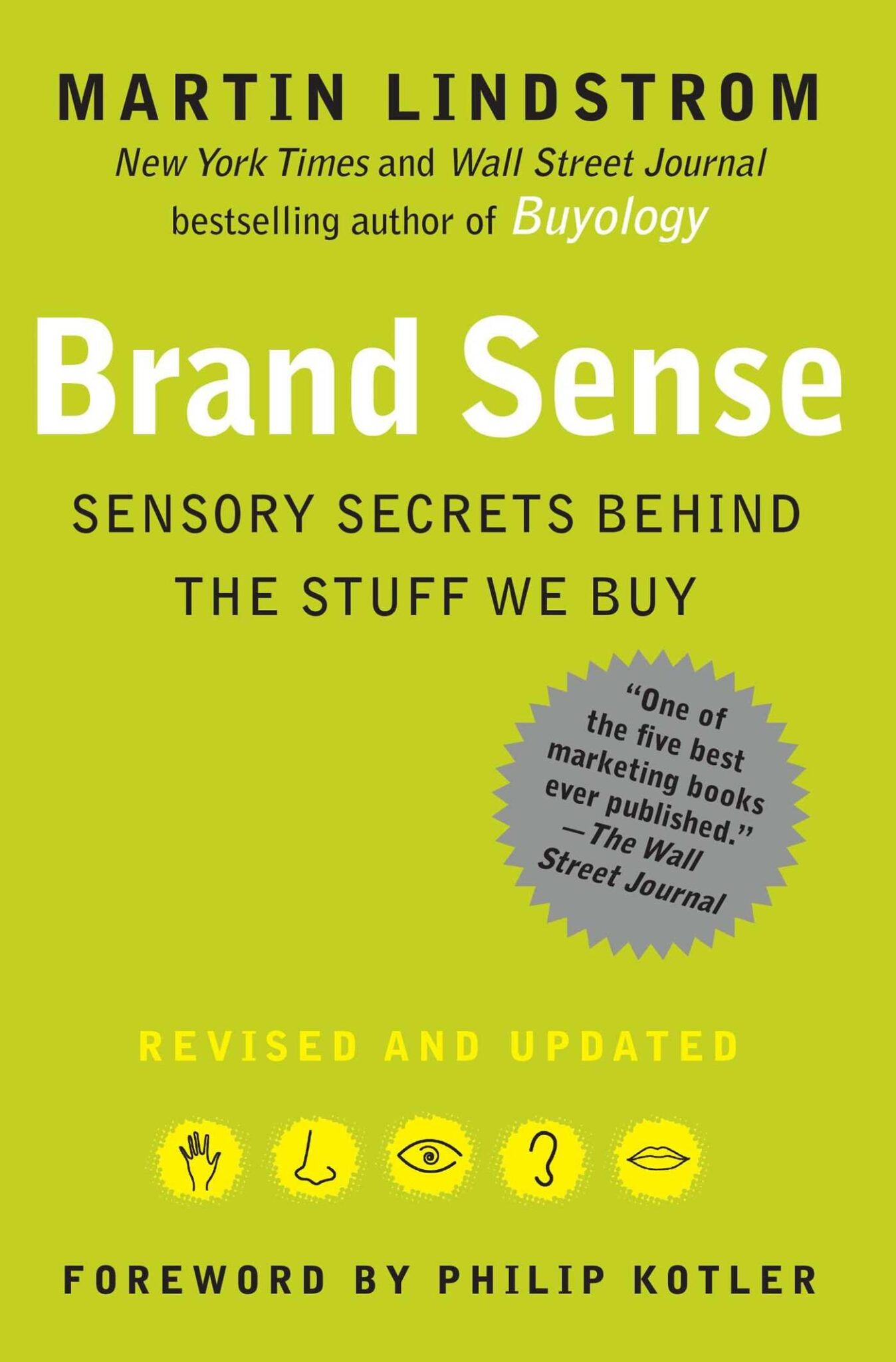 Brand Sense: Sensory Secrets Behind the Stuff We Buy.