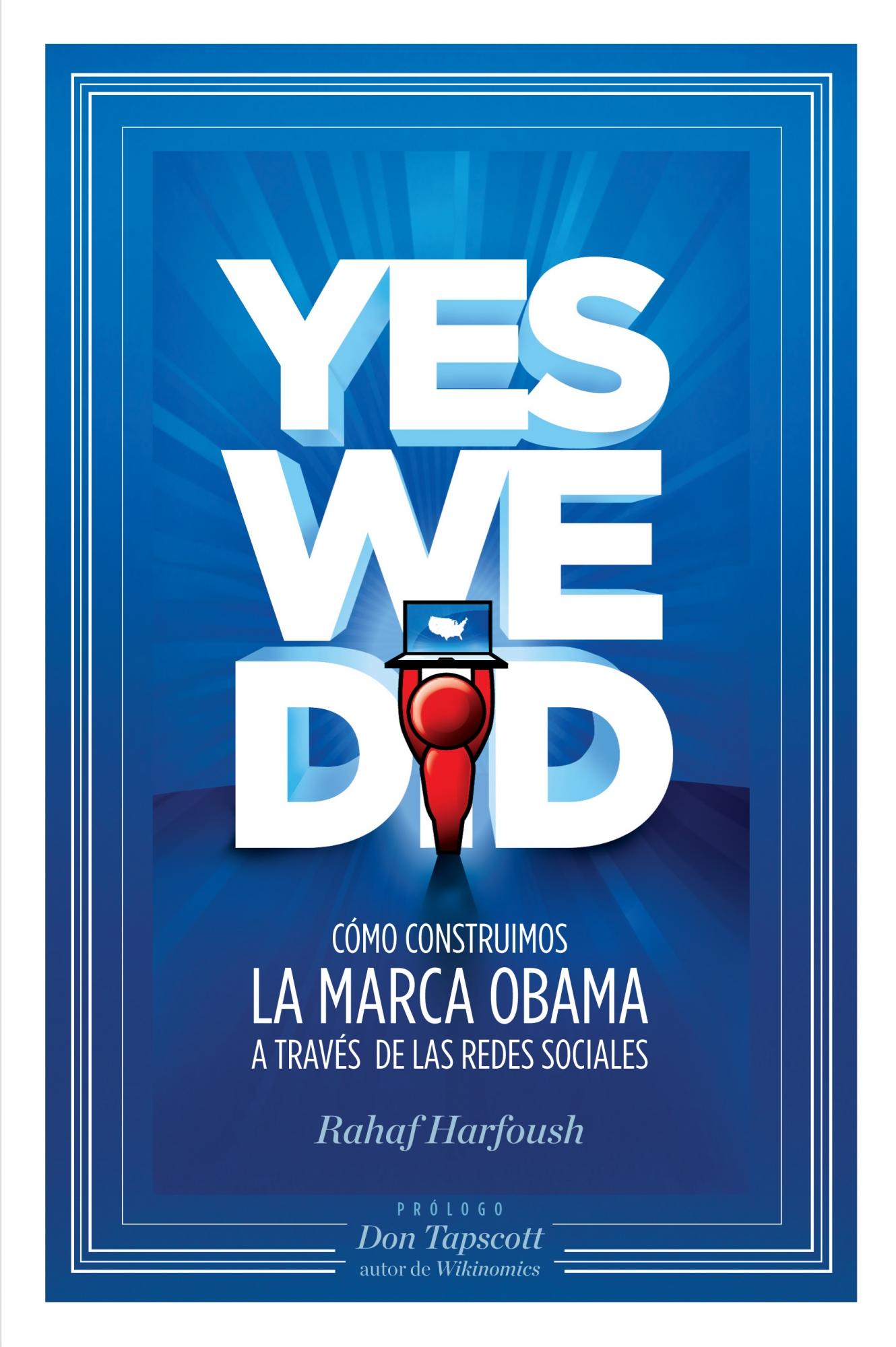 YES WE DID: CÓMO CONSTRUIMOS LA MARCA OBAMA A TRAVÉS DE LAS REDES SOCIALES