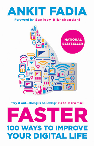 FASTER: 100 WAYS TO IMPROVE YOUR DIGITAL LIFE
