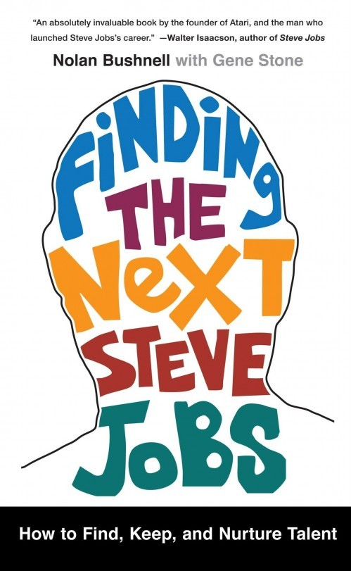 Finding the Next Steve Jobs How to Find, Keep, and Nurture Talent