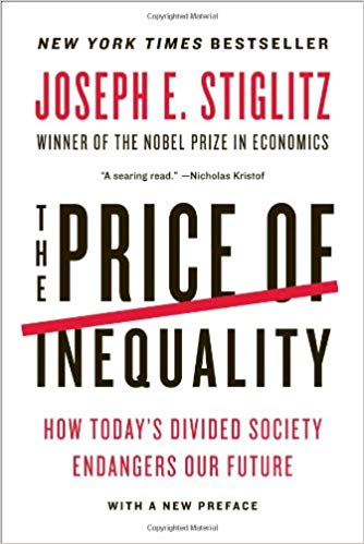 The Price of Inequality: How Today's Divided Society Endangers Our Future.