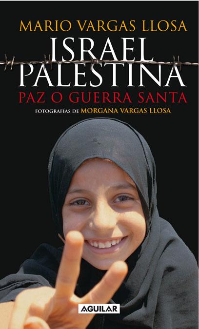 Israel/Palestina: Paz o Guerra Santa