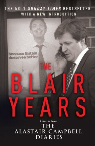 The Blair Years: Extracts from the Alastair Campbell Diaries