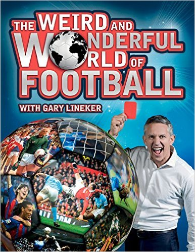 The Weird and Wonderful World of Football