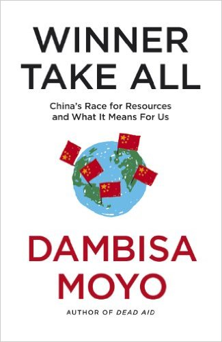 Winner Take All: China's Race For Resources and What It Means For Us