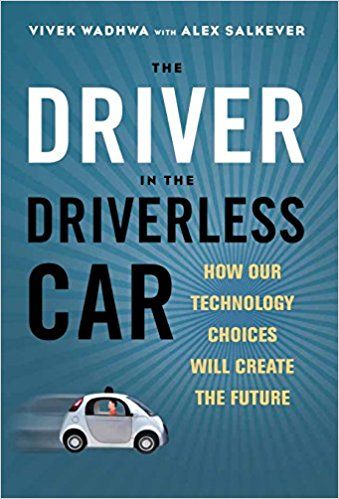 The Driver in the Driverless Car: How Our Technology Choices Will Create the Future.