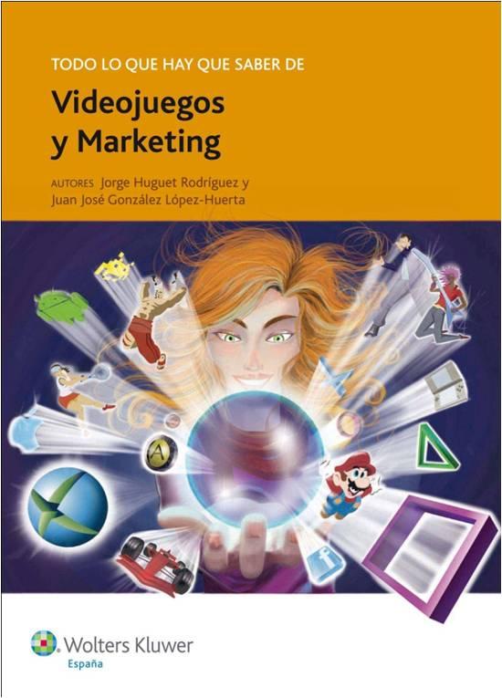 Coautor: Todo lo que hay que saber de videojuegos y marketing (Wolters Kluwer)