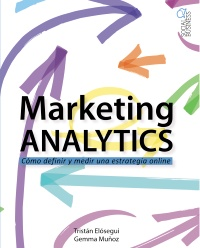 MARKETING ANALITICS: Cómo definir y medir una estrategia online