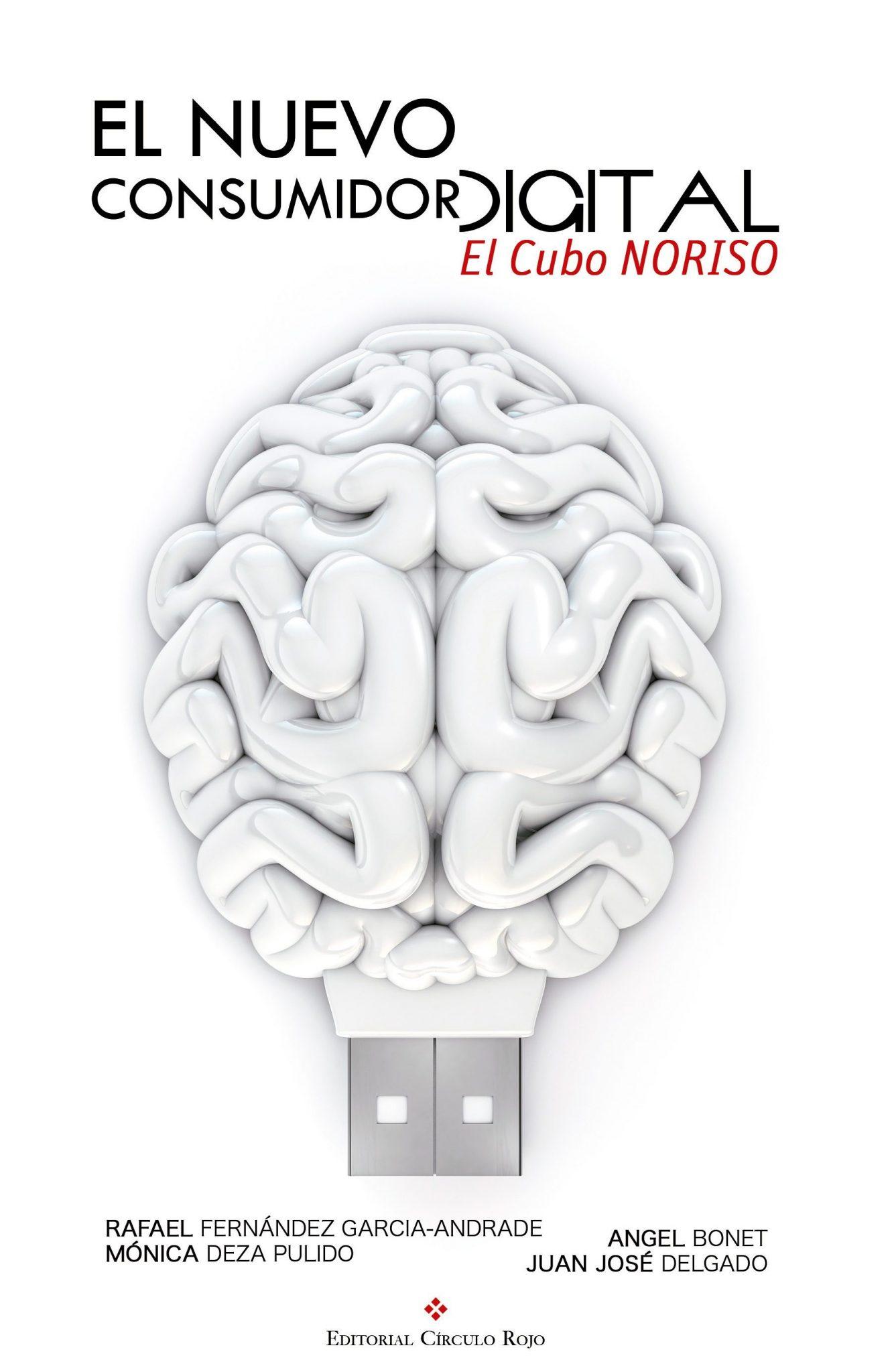 EL NUEVO CONSUMIDOR DIGITAL. EL CUBO NORISO