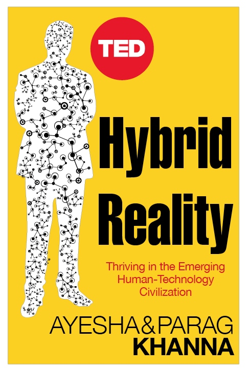 HYBRID REALITY: THRIVING IN THE EMERGING HUMAN-TECHNOLOGY CIVILIZATION