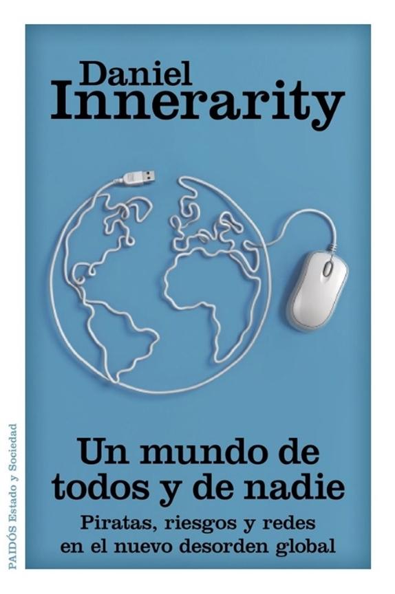 Un mundo de todos y de nadie: Piratas, riesgos y redes en el nuevo desorden global