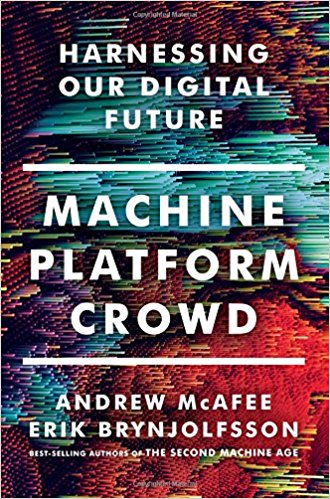 Machine, Platform, Crowd: Harnessing Our Digital Future.