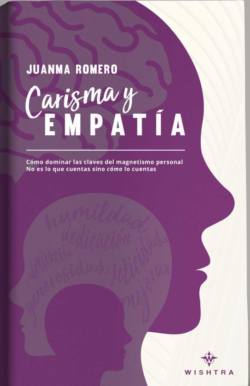 Carisma y Empatía: Cómo dominar las claves del magnetismo personal.