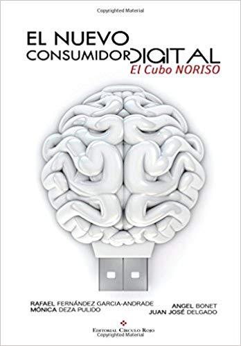 El nuevo consumidor Digital: El cubo NORISO.