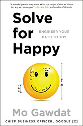 SOLVE FOR HAPPY: ENGINEERING YOUR PATH TO JOY.