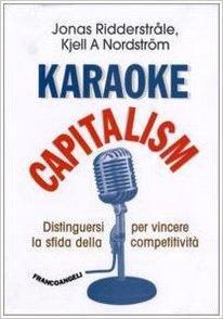 Karaoke capitalism. Distinguersi per vincere la sfida della competitività