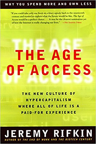 The Age of Access: The New Culture of Hypercapitalism, Where all of Life is a Paid-For Experience.