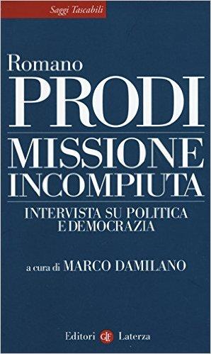 Missione incompiuta. Intervista su politica e democrazia