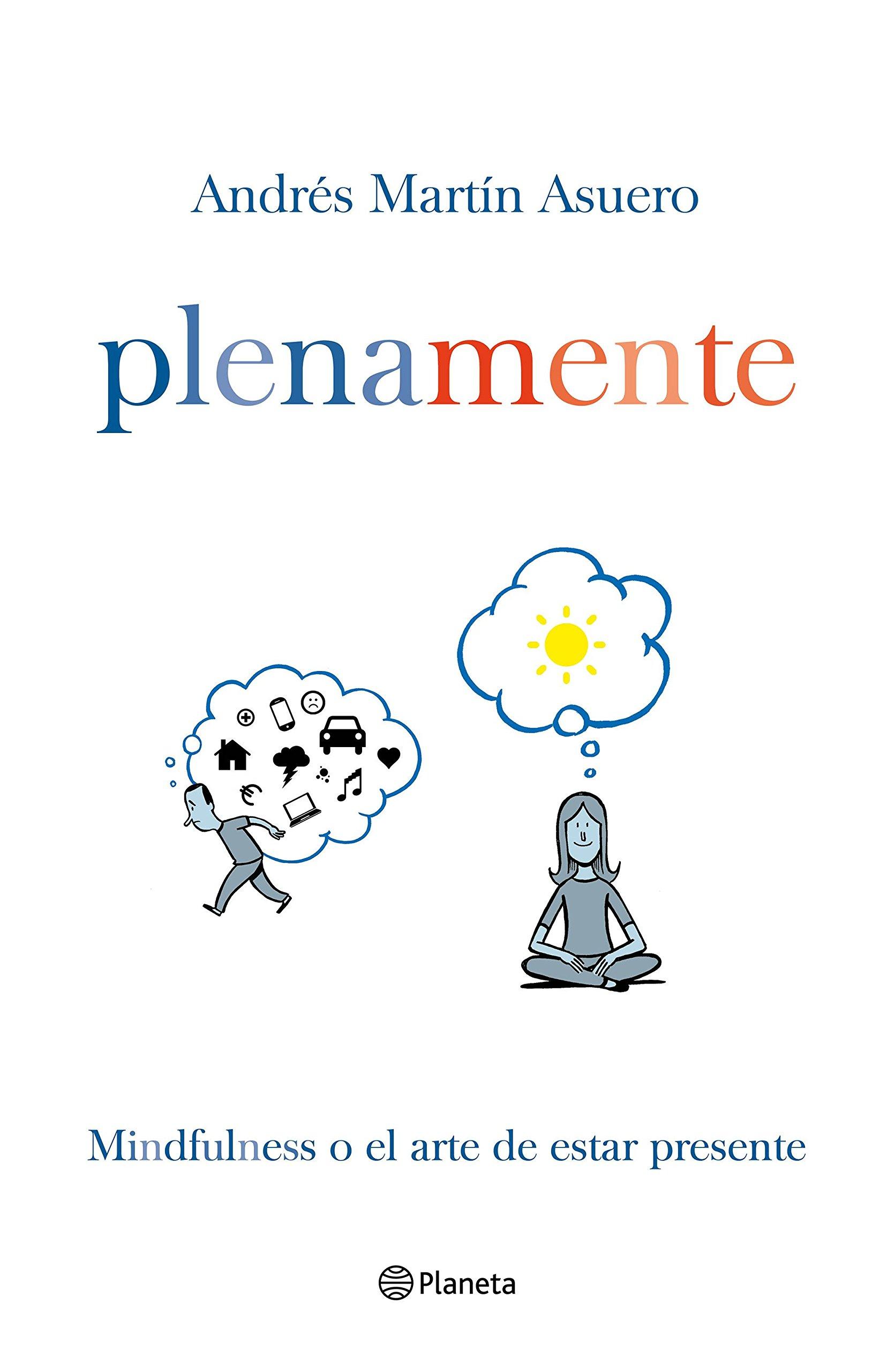 PLENAMENTE: MINDFULLNESS O EL ARTE DE ESTAR PRESENTE.