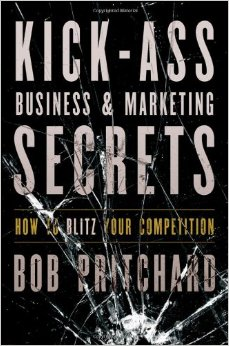 KICK-ASS BUSINESS AND  MARKETING SECRETS