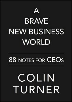 A Brave New Business World: 88 Notes for CEOs