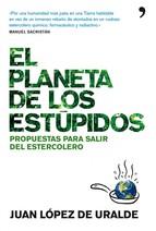 EL PLANETA DE LOS ESTUPIDOS: PROPUESTAS PARA SALIR DEL ESTERCOLERO