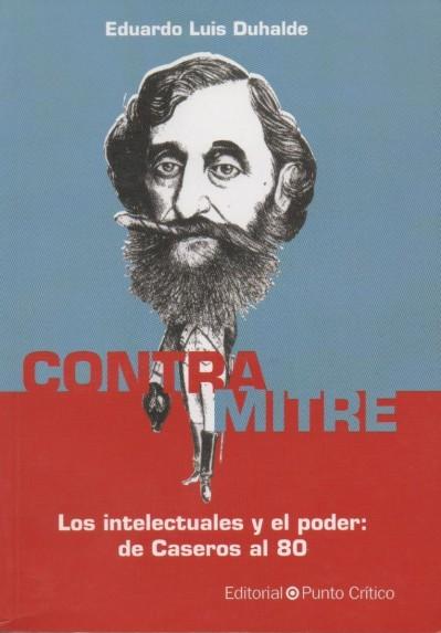 LOS INTELECTUALES Y EL PODER: DE CASEROS AL 80
