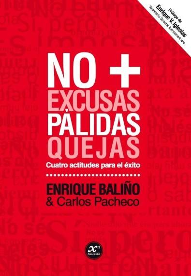 NO + EXCUSAS, PÁLIDAS, QUEJAS: CUATRO ACTITUDES PARA EL ÉXITO