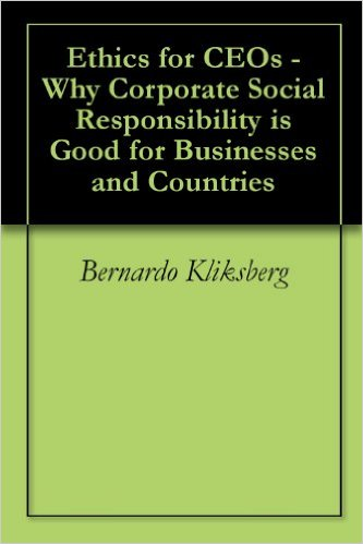 Ethics for CEOs - Why Corporate Social Responsibility is Good for Businesses and Countries