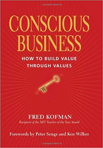 Negocios con Conciencia: Cómo construir valor a través de los valores.