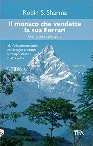 Il monaco che vendette la sua Ferrari: Una favola spirituale