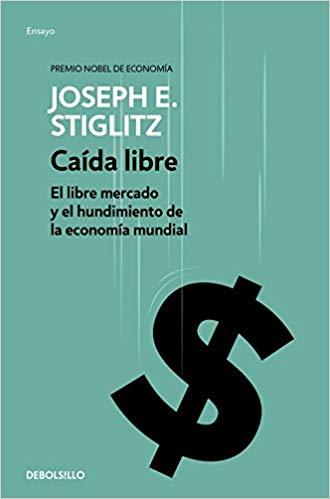 CAÍDA LIBRE: EL LIBRE MERCADO Y EL HUNDIMIENTO DE LA ECONOMÍA MUNDIAL.