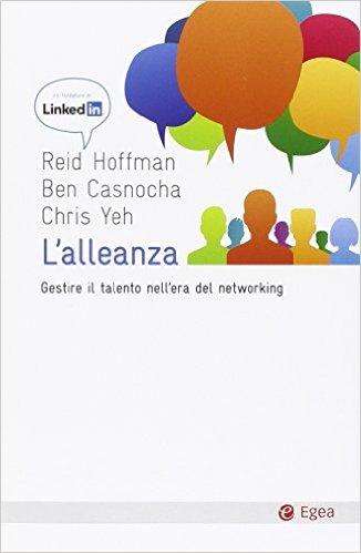 L'alleanza. Gestire il talento nell'era del networking e Teniamoci in contatto. La vita come impresa