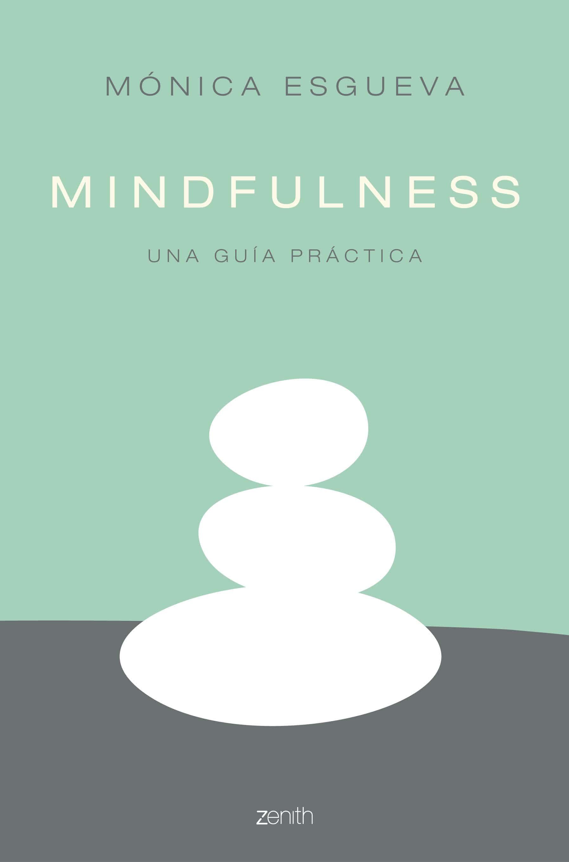 Mindfulness: Una guía práctica