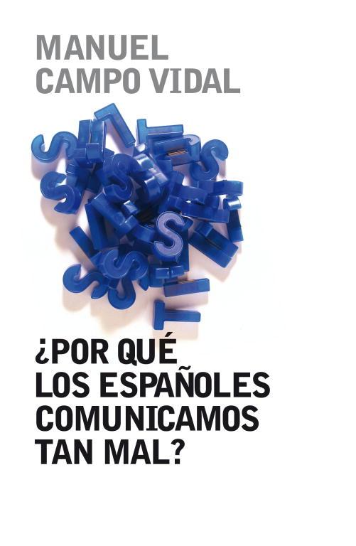 ¿ POR QUE LOS ESPAÑOLES COMUNICAMOS TAN MAL?