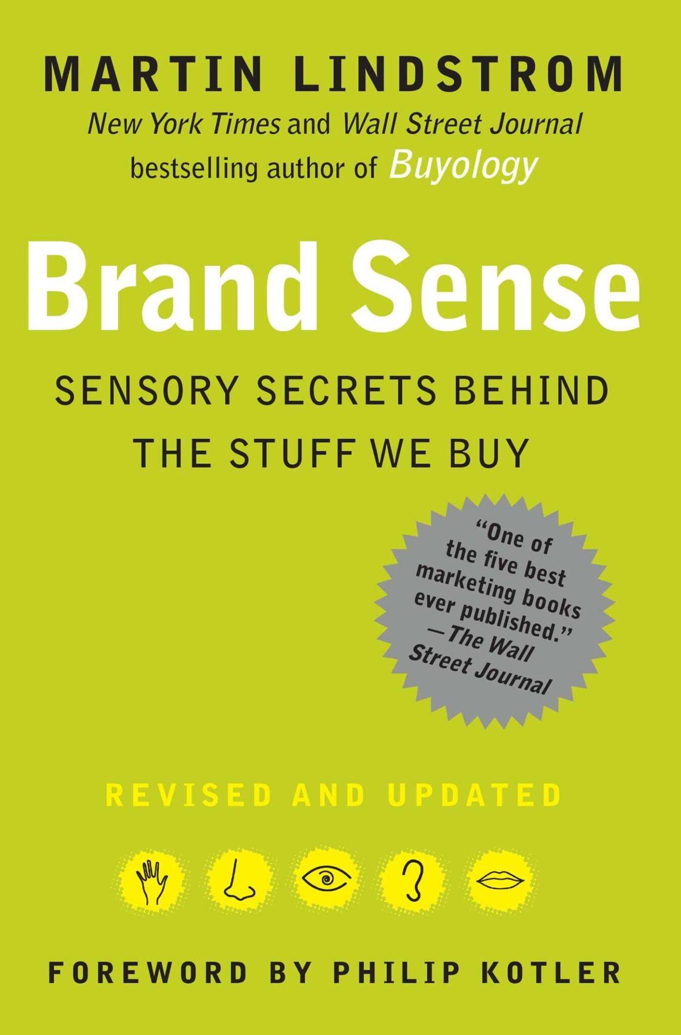 Brand Sense: Sensory Secrets Behind the Stuff We Buy.