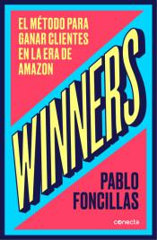 WINNERS: EL MÉTODO PARA GANAR CLIENTES EN LA ERA DE AMAZON.
