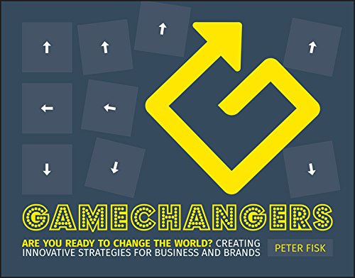 Gamechangers: Creating Innovative Strategies for Business and Brands; New Approaches to Strategy, Innovation and Marketing.