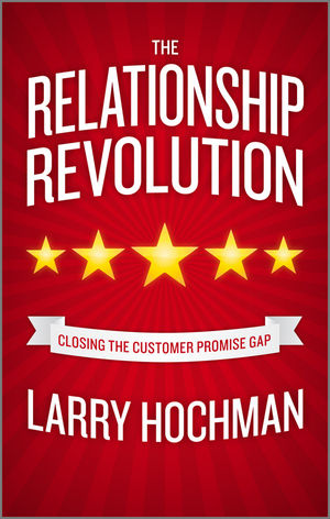 The Relationship Revolution: Closing the Customer Promise Gap