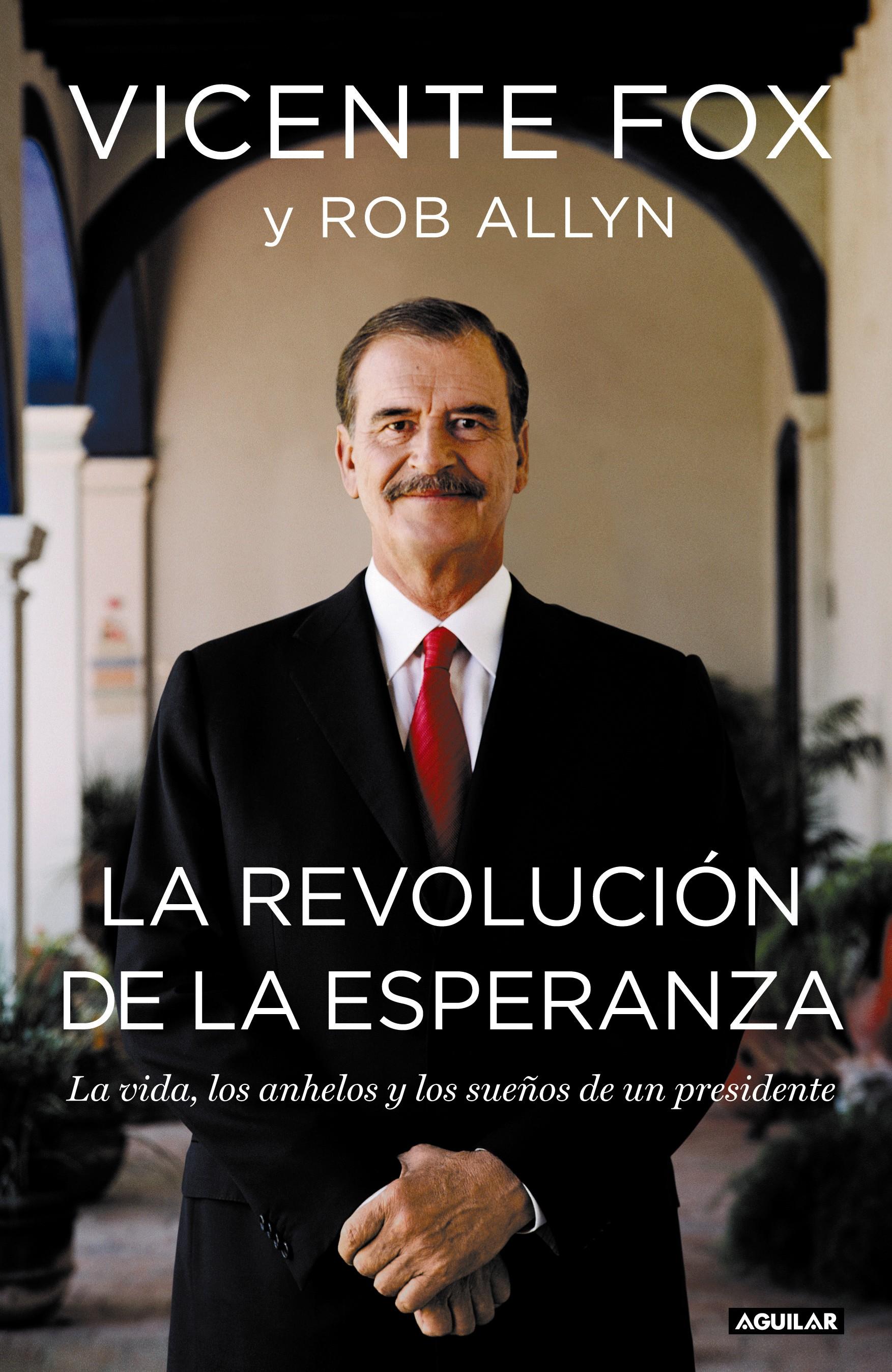 Revolución de la Esperanza: La vida, los anhelos y los sueños de un presidente