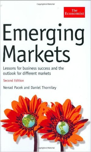 Emerging Markets: Lessons for Business Success andthe Outlook for Different Markets-2007