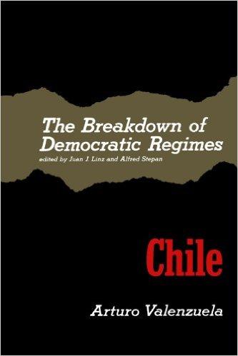 The Breakdown of Democratic Regimes: Chile