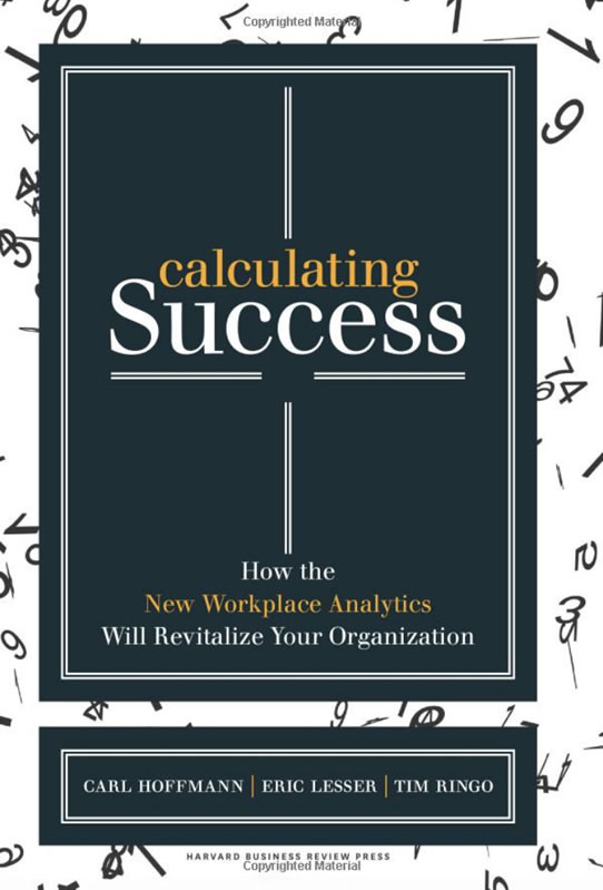 Calculating Success – How the New Workplace Analytics Will Revitalize Your Organization.